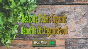 reasons to eat organic foods